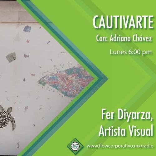 CautivArte 132 - Fer Diyarza, artista visual