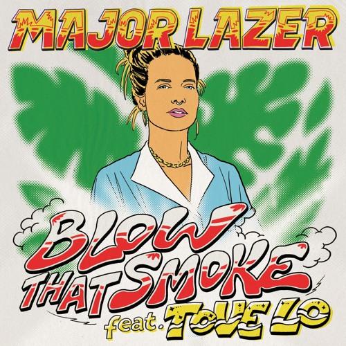 Major Lazer - Blow that Smoke (feat. Tove Lo)