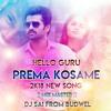 HELLO GURU PREMA KOSAME NEW SONG REMIX BY DJ SAI.mp3