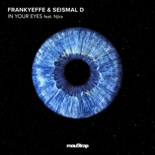 [MAU50204] Frankyeffe & Seismal D - In Your Eyes feat. Njira