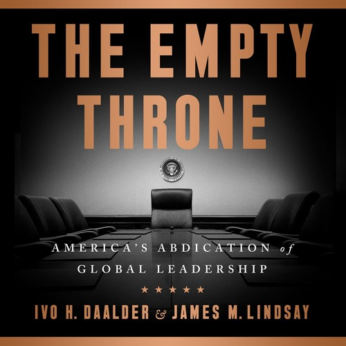 THE EMPTY THRONE by Ivo H. Daalder, James M. Lindsay. Read by Jamie Renell - Audiobook Excerpt