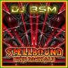 Download DJ BSM - Spellbound (Free 320kbps MP3 Download) Mp3