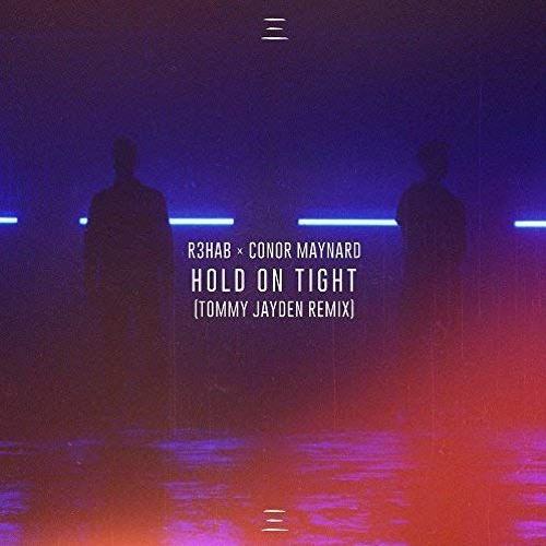 R3HAB & Conor Maynard- Hold On Tight (Tommy Jayden Remix)