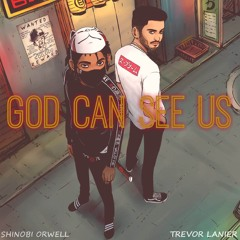 GOD CAN SEE US - SHINOBI ORWELL x TREVOR LANIER [PROD. BY YONDO]