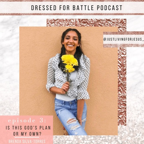 Episode 3: Is This God's Plan Or My Own?