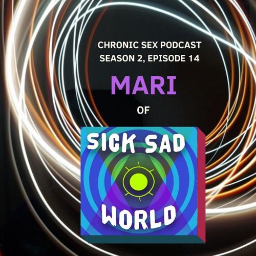 S2E14 Mari of Sick Sad World