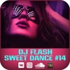 DJ FLASH - SWEET DANCE #14