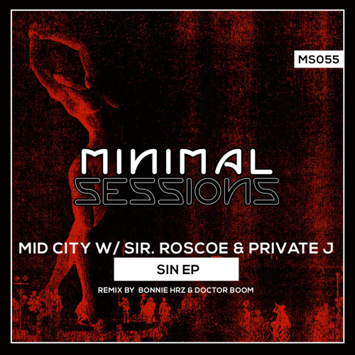 MS055: Mid City w/ Sir. Roscoe & Private J - Sin EP w/ remix by Bonnie Hrz & Doctor Boom