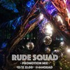 12/21 RUDE SQUAD PROMOTION MIX