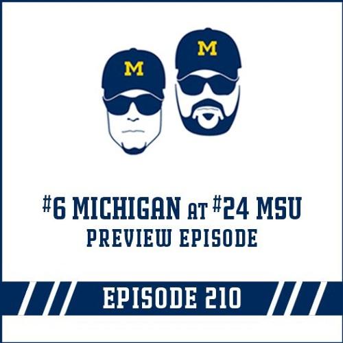 #6 Michigan at #24 MSU Game Preview: Episode 210