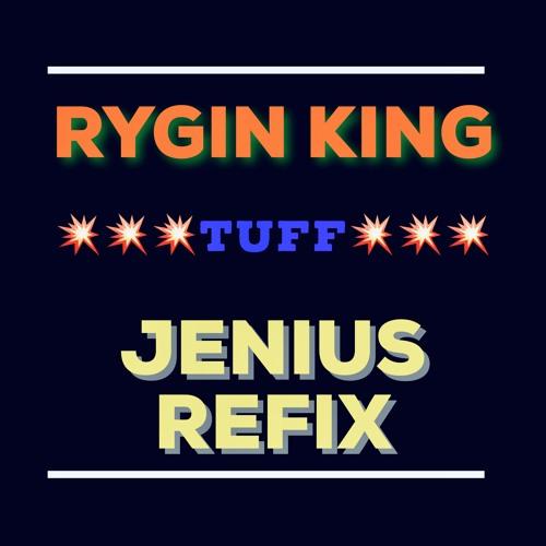 RYGIN KING - TUFF (JENIUS REFIX)(CLEAN) by EVOLUTION SOUND