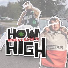 Menace X Elijah Yo -HOW HIGH remix