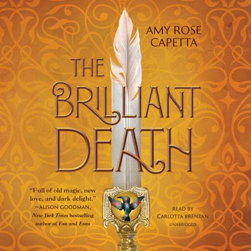 The Brilliant Death by Amy Rose Capetta, read by Carlotta Brentan