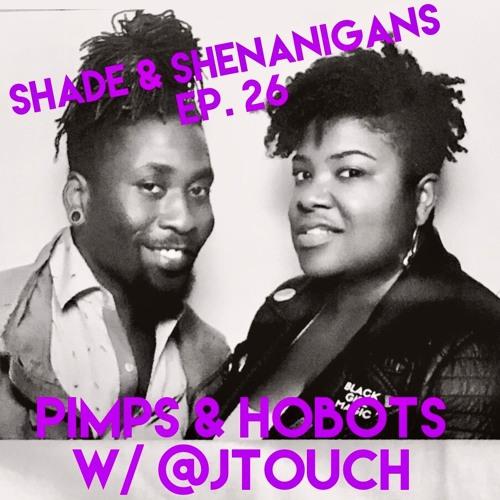 Pimps & Hobots W/ JTouch