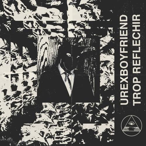 PRÉMIÈRE: Urexboyfriend - Trop Reflechir (Spazio Palazzo Remix) [Sulk Magic]