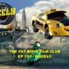 The Fat Bidin Film Club (Ep 151) - Wheely