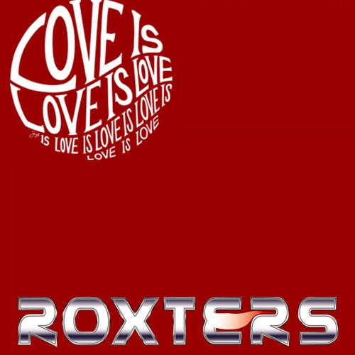 Love Is - Roxters Remix