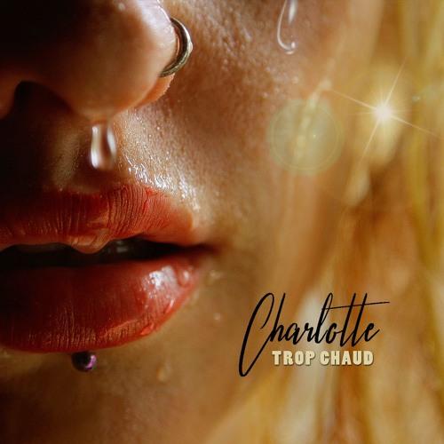 Charlotte - Trop Chaud (radio Edit)
