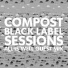 CBLS487 | Compost Black Label Sessions | ALL IS WELL guest mix