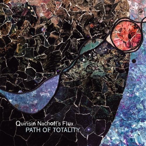 Path of Totality - Quinsin Nachoff's Flux
