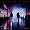 LUIS FONSI FT OZUNA - IMPOSIBLE Portada del disco