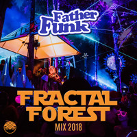 Father Funk - Shambhala Fractal Forest Mix 2018 (FREE DOWNLOAD)