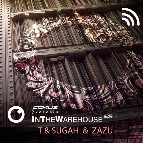 T & Sugah  &  Zazu @ Fokuz InTheWareHouse #013