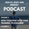 Episode 3 - How To Design Your Own Training Programme + Q&A