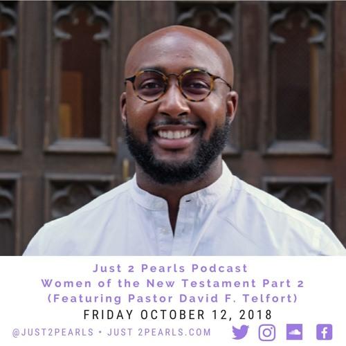 Women of the New Testament Part 2 (Featuring Rev. David F. Telfort)