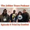 The Jobber Tears Podcast S.2 E.6 Trial by Combat
