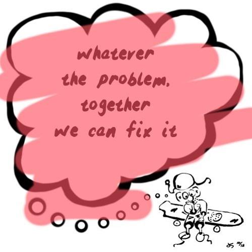 No matter the problem...