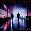 Luis Fonsi Feat. Ozuna - Imposible (Varo Ratatá Extended Edit 2018)