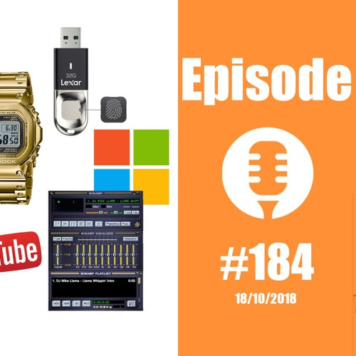 #184: Youtube a planté, la FCC a triché, G-Shock modernisée et le retour de Winamp annoncé