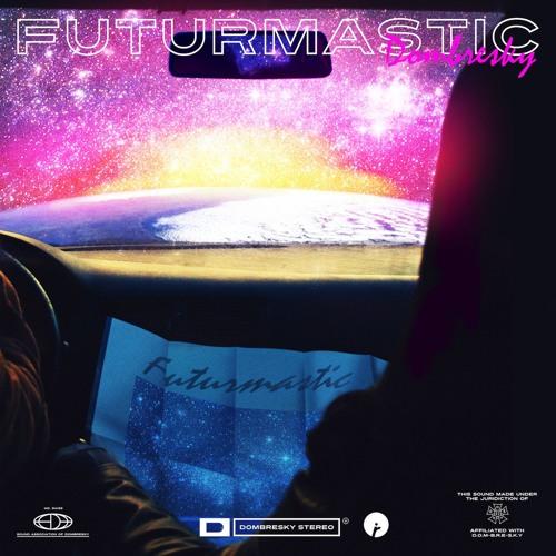 Dombresky - Futurmastic (Original Mix)