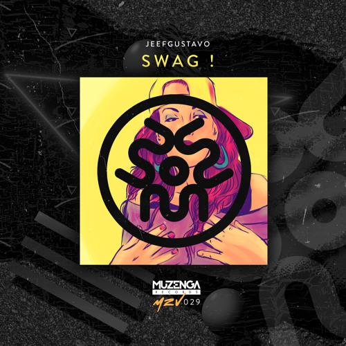 JeefGustavo - Swag ! (Original Mix)