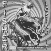 Fisher - Losing It (Curious George Bootleg)