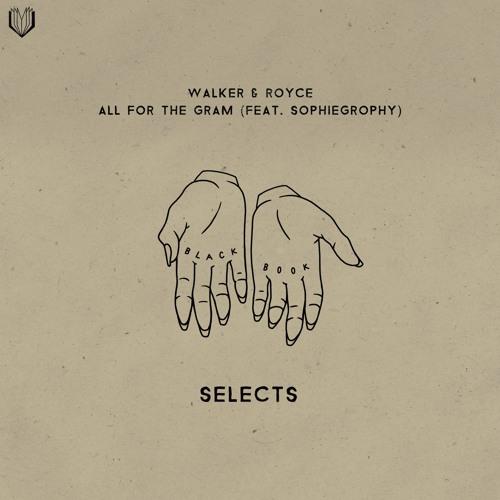 Walker & Royce ft. Sophiegrophy - All For The Gram