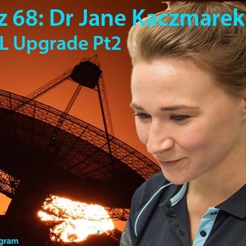 Astrophiz 68: Dr jane Kaczmarek