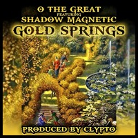 """Gold Springs"" O The Great x Shadow Magnetic Prod. by Clypto"