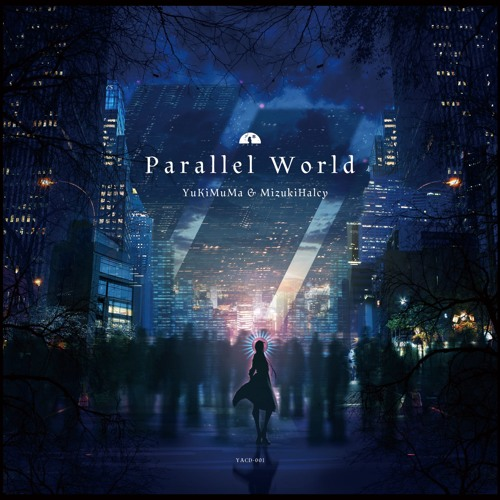 【YuKiMuMa & Mizuki Halcy】Parallel World XFD 【2018秋M3】