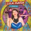 Lula Maria & Quando - O Brazeiro de Amor