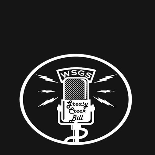 Get your Friday started with Greasy Creek Bill on WSGS. (October 19, 2018 broadcast)
