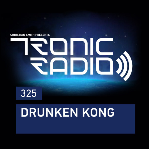 Tronic Podcast 325 with Drunken Kong