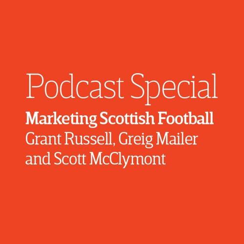 Episode 10 - Selling Scottish football