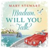 MADAM, WILL YOU TALK? by Mary Stewart, read by Emilia Fox - audiobook extract
