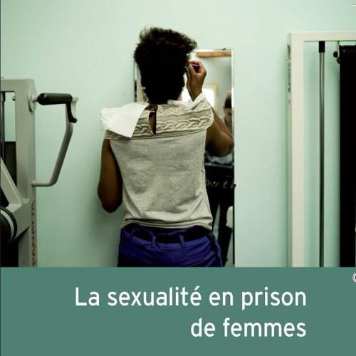 Myriam Joël · La sexualité en prison de femmes