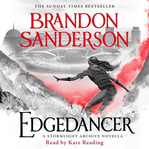 Edgedancer by Brandon Sanderson, read by Kate Reading