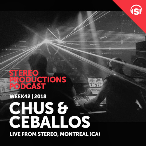 WEEK42_18 Chus & Ceballos Live from Stereo Montreal (CA)