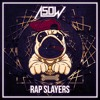 ASOW - Rap Slayers (OUT NOW)