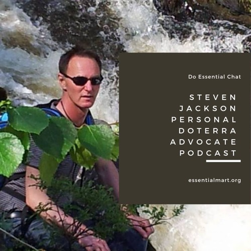 Steven Jackson Personal Doterra Advocate Podcast